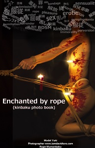 Enchanted by Rope (KINBAKU photo book)